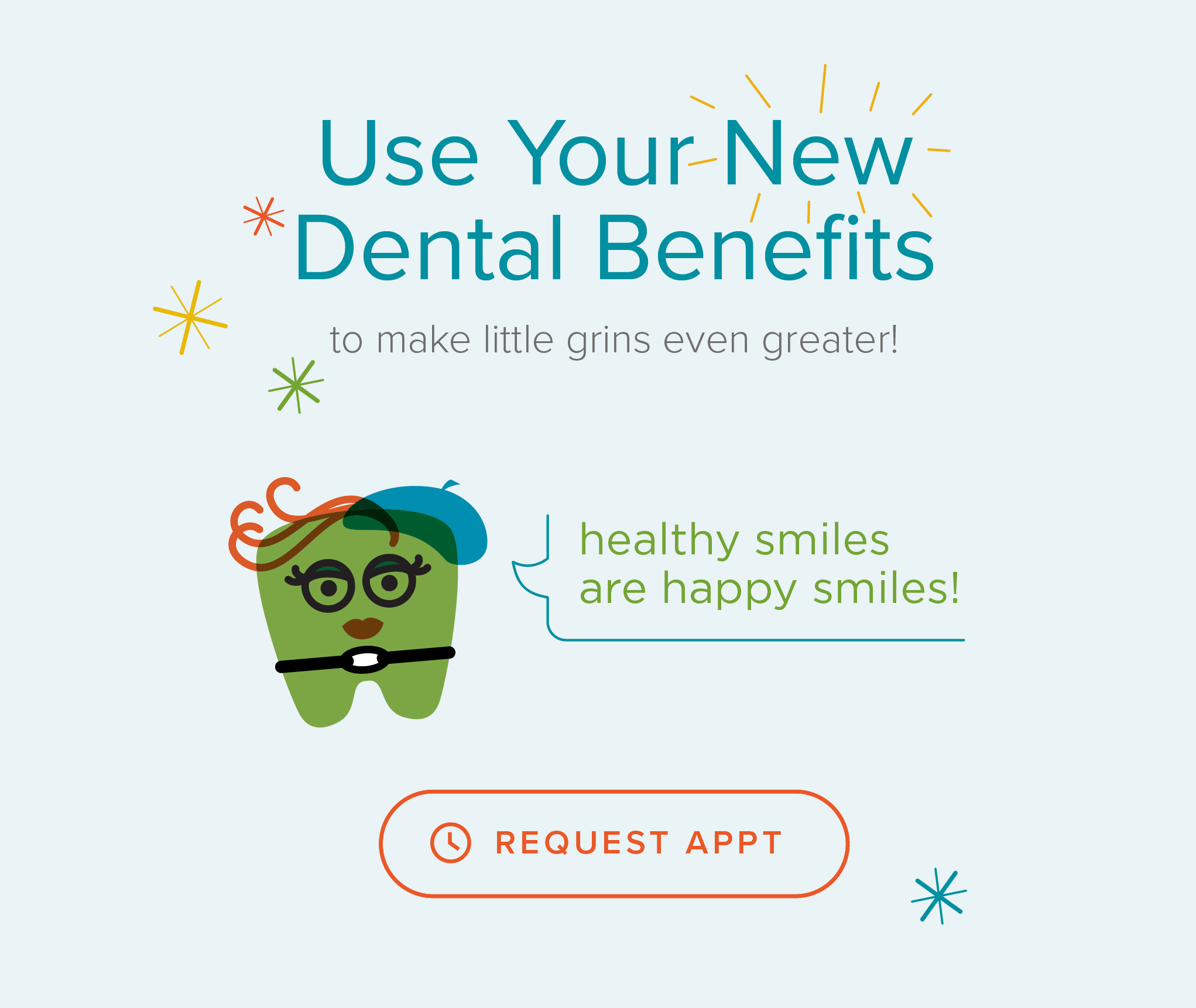 East Stapleton Kids' Dentistry and Orthodontics - Use Your New Dental Benefits